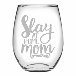 Slay at Home Mom Stemless Wine