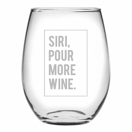 Siri, pour more wine stemless wine