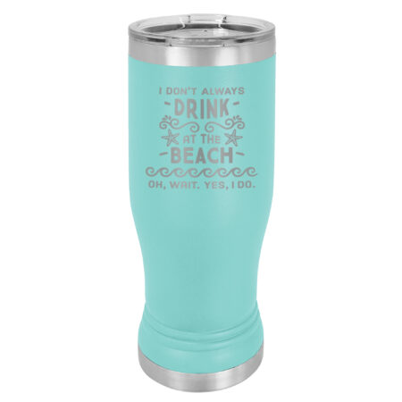 Drink at the Beach - Aqua Insulated Pilsner