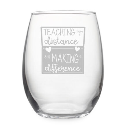 Teaching From a Distance and making a difference Stemless Wine