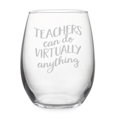 Teachers can do virtually anything stemless wine