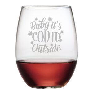 Baby It's Covid Outside Stemless Wine
