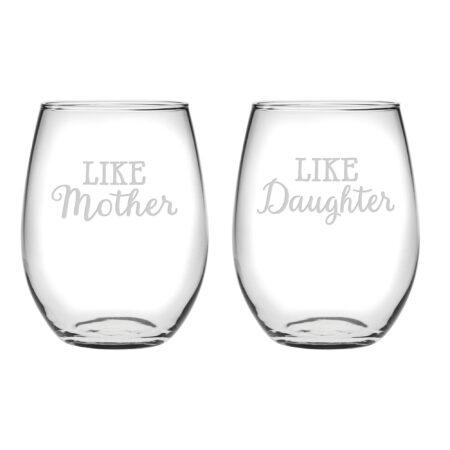 Like Mother Like Daughter stemless wine glasses