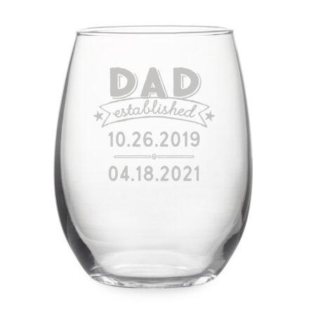 Dad Established Dates on Stemless Wine GlassEstablished Dates on Stemless Wine Glass